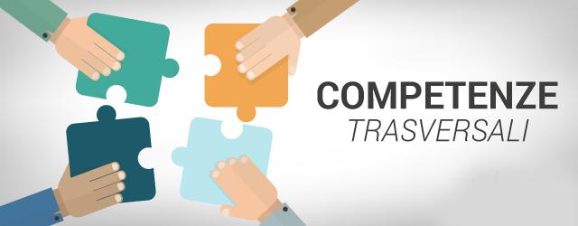 Competenze lavorative - Cosa sono le Competenze Trasversali