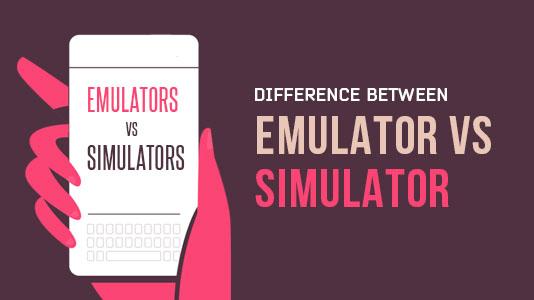 Caratteristiche e differenza tra emulatore e simulatore in informatica