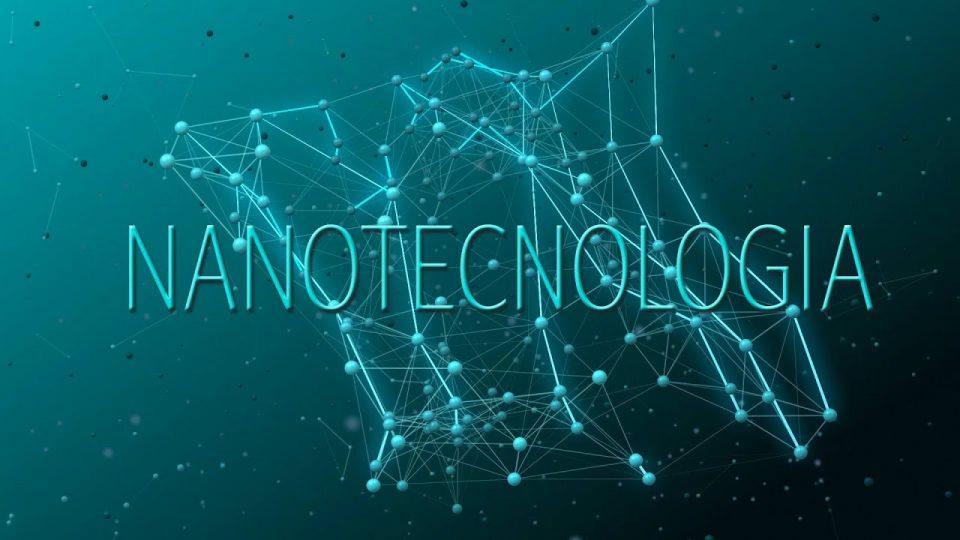 Che cos'è, a cosa serve e importanza della Nanotecnologia