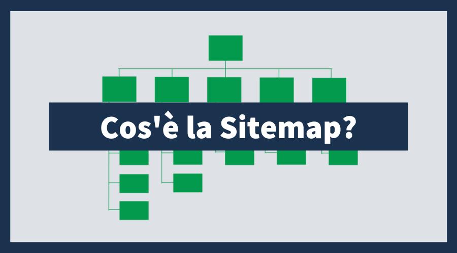 Che cos'è e a cosa serve una Sitemap
